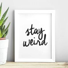 Stay Weird Typography Poster Wall Decor Motivational Print Inspirational Poster Home Decor Typography Quotes, Typography Prints, Typography Poster, Hand Lettering, Anniversary Quotes, Inspirational Posters, Motivational Posters, Slogan Design, Graphic Design
