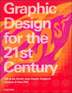 Graphic design for the 21st century // Charlotte Fiell, Peter Fiell // ISBN	 3822816051 - EAN	978-3822816059
