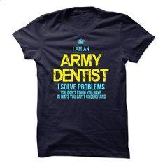 I am an Army Dentist - #shirt fashion #sweatshirt man. ORDER HERE => https://www.sunfrog.com/LifeStyle/I-am-an-Army-Dentist-14741305-Guys.html?68278
