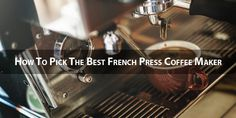 Are you interested in purchasing a French Press coffee maker, but wondering which product to pick? Here are some tips on choosing the best French Press. Coffee Brewer, Espresso Coffee, Coffee Shop, Best French Press Coffee, Coffee Making Machine, Coffee Maker Reviews, Cappuccino Maker, Best Espresso Machine, Coffee Scrub