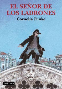 Cornelia Funke, El señor de los ladrones, Destino, 2003.