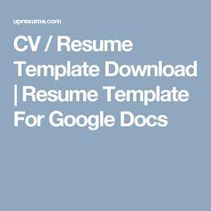 CV / Resume Template Download | Resume Template For Google Docs