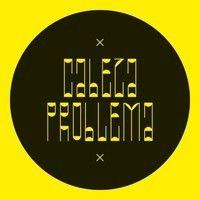 Cabeza Problema EP by Cabeza Problema on SoundCloud