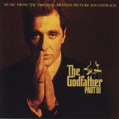 """""""The Godfather Part III"""" movie soundtrack, 1990. The Godfather Part Iii, Francis Ford Coppola, Cd Album, Top Movies, Greatest Songs, Pope Francis, Good Good Father, Classical Music, The Godfather"""