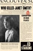 BC & Yukon: Who Killed Janet Smith? by Edward Starkins (Anvil Press)