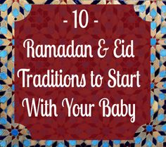 10 Ramadan and Eid Traditions to Start With Your Children