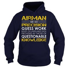 Airman We Do Precision Guess Work Knowledge T-Shirts, Hoodies. GET IT ==► https://www.sunfrog.com/Jobs/Airman--Job-Title-Navy-Blue-Hoodie.html?id=41382
