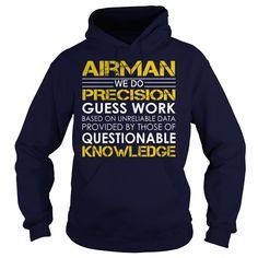 Airman We Do Precision Guess Work Knowledge T-Shirts, Hoodies. GET IT ==► https://www.sunfrog.com/Jobs/Airman--Job-Title-Navy-Blue-Hoodie.html?id=41382