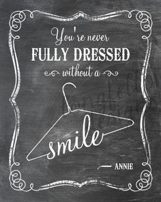 You're Never Fully Dressed Without A Smile - Lyrics From Annie - 11 x 14 Choose Chalkboard Look Print or Kraft Look Print