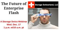 Register today to learn about the future of enterprise flash and how you should prepare for it. All registrants will also be able to access Storage Switzerland's extensive library of on-demand webinars, many with exclusive white papers, without having to re-register.  Join us live on Wednesday Dec 17th, 2014 at 1:00pm EDT and 10:00am PDT.  https://www.brighttalk.com/webcast/5583/136887?utm_source=pinterest&utm_medium=pinterest&utm_term=pinterest&utm_campaign=storageswiss