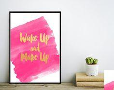 Make Up Print, Wake Up and Make Up, Printable Art, Watercolor, Bathroom Print, Pink And Gold Wall art, Wall Decor, Instant Download