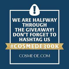 [300K Fans Celebration Giveaway] We are half way through the giveaway to celebrate our 300K Fans. Have you participated? The more you participate, the more chances to win! #cosmede300K #GIVEAWAY #giveaways #cosmedecom #cosmede #ig #igers #igdaily #like4li