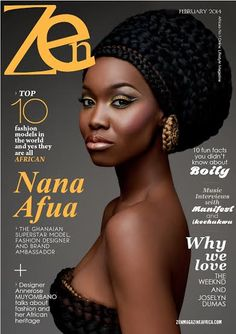 cutfromadiffcloth:  Zen Magazine's February 2014 Covergirl is Ghanaian model, Nana Afua Antwi. Read more about this issue here! cutfromadiffcloth.tumblr.com