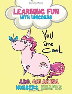 Learning Fun with Unicorns - 'You Are Cool' - ABC, Coloring, Numbers, Shapes: Trace Letters and Numbers, Counting, Dr... Shape Worksheets For Preschool, Shapes Worksheets, Trace Letters And Numbers, Notebooks, Journals, Best Selling Books, Book Journal, Fun Learning, Unicorns