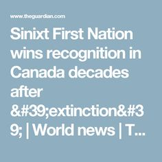 Sinixt First Nation wins recognition in Canada decades after 'extinction'   World news   The Guardian