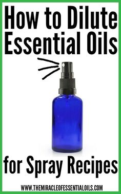 Discover how to dilute essential oils for spray recipes and find 15 exciting essential oil spray recipes for everyday use!