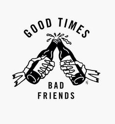 """""""Good Times, Bad Friends"""" Print by Sketchy Tank"""