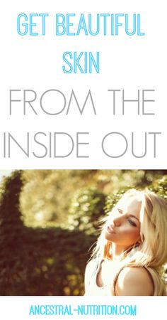 How To Get Beautiful Skin From The Inside Out