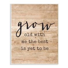 Stupell Industries Grow Old With Me Distressed Wood Textual Art Format: Plaque, Size: H x W Wall Art Sets, Wall Art Prints, Distressed Wood Wall, Kitchen Canvas, Grow Old With Me, Wooden Wall Art, Wooden Signs, Wood Plaques, How To Distress Wood