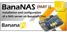 BanaNAS – Installation and Configuration of a NAS server on BananaPi/Pro Banana Pi, Pots, Nasa, Raspberry, Raspberries, Cookware, Jars, Flower Planters