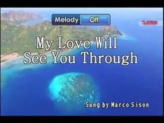 My Love Will See You Through By Marco Sison - Karaoke - YouTube See You, Karaoke, Singing, Songs, My Love, Music, Youtube, Musica, Musik