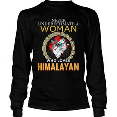 Himalayan Never Underestimate A Woman Loves Himalayan Long Sleeve Tees T-Shirts, Hoodies ==►► Click Order This Shirt NOW!