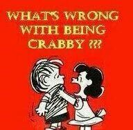 What's wrong with being crabby?