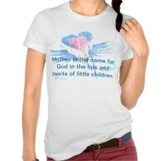 Mother is the name for God in the lips and hearts Tees