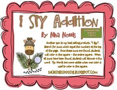 I SPY Addition KOA.A5 and 1O.C6Another spin to my best selling products, I Spy.  Search for sums which equal the numbers at the top of the page.  Once these sums are found, students will color in the square  the entire square.  When all sums have been found, students will discover a fun word.