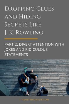 Get ready for NaNoWriMo with these tips Dropping Clues and Hiding Secrets Like J K Rowling Part 2 Divert Attention with Jokes and Ridiculous Statements Creative Writing Tips, Book Writing Tips, Writing Help, Writing Skills, Writing Memes, Persuasive Writing, Writing Lessons, Writing Ideas, Writing Fantasy