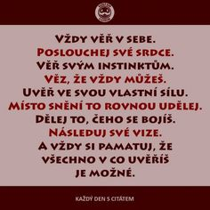 citáty - Vždy věř v sebe, poslouchej Better Day, Quotations, Bible, Motivation, Learning, My Love, Words, Quotes, Humor