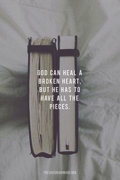 God can heal a broken heart. But He was to have all the pieces. All to Jesus. Bible Verses Quotes, Jesus Quotes, Bible Scriptures, Faith Quotes, Life Quotes, Qoutes, Grace Quotes, Deep Quotes, Wisdom Quotes