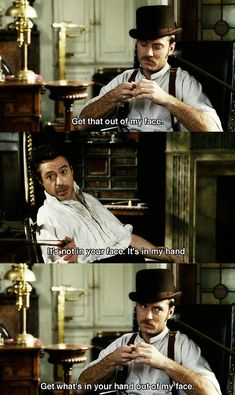|| RDJ as Sherlock Holmes and Jude Law as John Watson show everyone what it's like to have a brother. If you have a sibling, you've probably had a conversation JUST like this one. ||