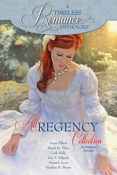 Heidi Reads... A Timeless Romance Anthology: All Regency Collection by Anna Elliott, Sarah M. Eden, Carla Kelly, Josi S. Kilpack, Annette Lyon, Heather B. Moore