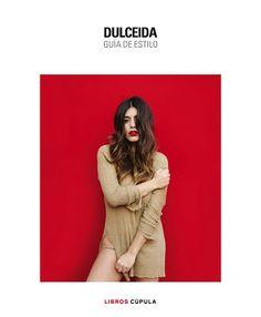 La Sinceridad de las Nubes: 'Dulceida. Guía de estilo' - Aida Domènech