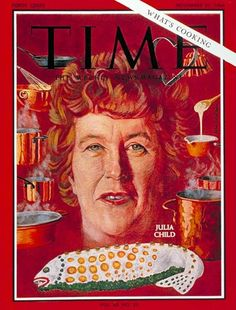 Julia Child- Time/ 60s.  My Mother watching Julia and cooking her way through Mastering The Art of French Cooking.....