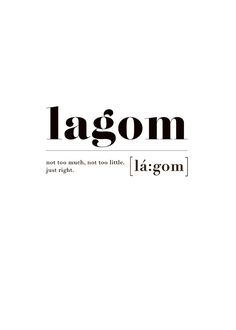 Lagom i gruppen Posters / Storlekar / hos Desenio AB Words Quotes, Me Quotes, Motivational Quotes, Inspirational Quotes, Sayings, The Words, Weird Words, Unusual Words, Unique Words