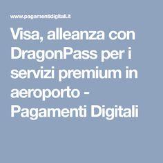 Visa, alleanza con DragonPass per i servizi premium in aeroporto - Pagamenti Digitali