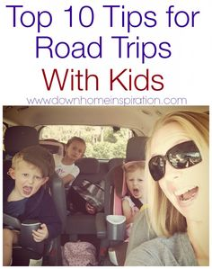 10 Tips to Survive Road Trips with Kids - Down Home Inspiration