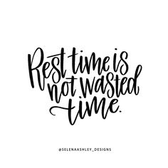 Rest time is not wasted time #quotes