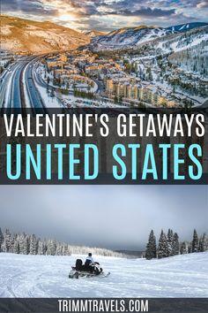 Valentines Day | Valentine's Getaways | Valentine's in the USA | Valentine's Day in the United States | Valentine's Celebrations | Valentine's Travel | Couples Getaways | Romantic Getaways | Valentine's Day Getaways in the USA | Valentine's Weekends | Valentine's Trips | Romantic Weekends | Couples Trips | Where to Go for Valentine's Day | #valentines #getaways #usa