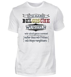 Ich habe belgische Wurzeln - Belgien Shirt T-Shirt Mens Tops, Women, Roots, Belgium, Swiss Guard, Canada, Women's, Woman