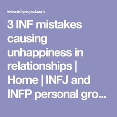 3 INF mistakes causing unhappiness in relationships | Home | INFJ and INFP personal growth | INFx Project