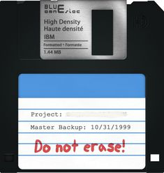 Saving all your files on a floppy disk.