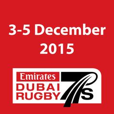 The 2015 Emirates Airline Dubai Rugby Sevens dates. 3-5 December 2015. #Everybodyplay #Dubai7s