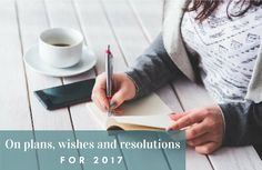 On plans, wishes and resolutions for 2017