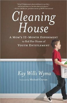 Cleaning House: A Mom's Twelve-Month Experiment to Rid Her Home of Youth Entitlement by Kay Wills Wyma and Michael Gurian: Not just what it is, but what to do about it. This is the author's 12-month journey to teach her children how to be productive at home while instructing on basic life skills. #Books #Parenting #Kay_Wills_Wyma #Michael_Gurian #Cleaning_House_A_Moms_Twelve_Month_Experiment to _Rid_Her_Home_of Youth_Entitlement