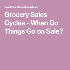 Grocery Sales Cycles - When Do Things Go on Sale?