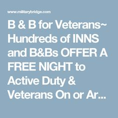 B & B for Veterans~ Hundreds of INNS and B&Bs OFFER A FREE NIGHT to Active Duty & Veterans On or Around Veterans Day!
