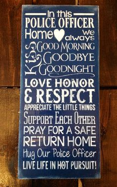 12x24 in the Police officer home... Blue sign by SignsByRhonda